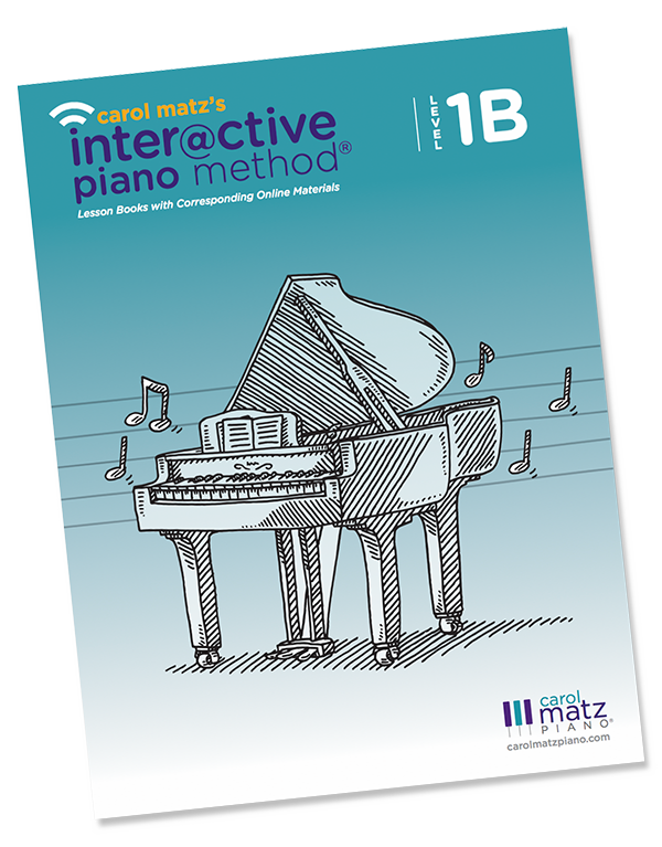 Level 1B - CAROL MATZ'S INTERACTIVE PIANO METHOD
