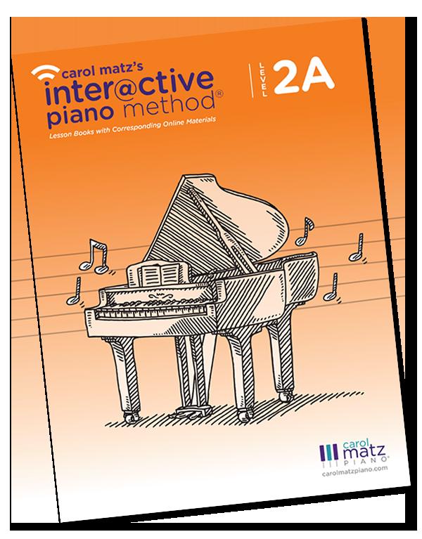 Level 2A - CAROL MATZ'S INTERACTIVE PIANO METHOD