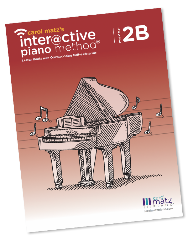 Level 2B - CAROL MATZ'S INTERACTIVE PIANO METHOD