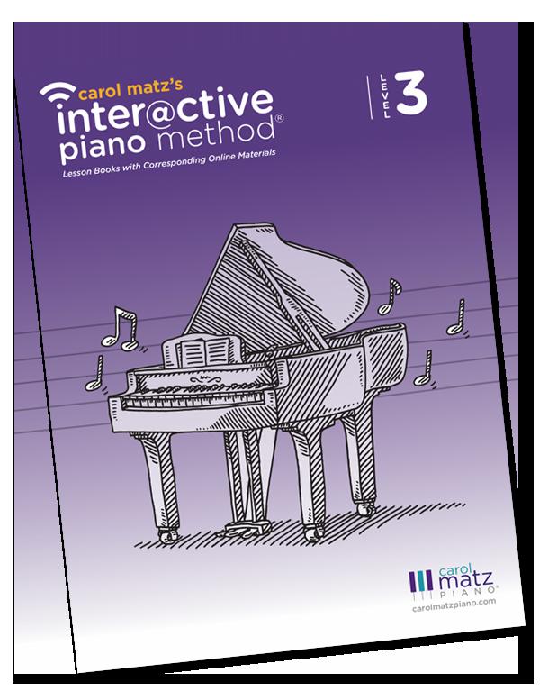 Carol Matz's Interactive Piano Method - Level 3