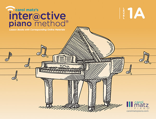 Level 1A - CAROL MATZ'S INTERACTIVE PIANO METHOD