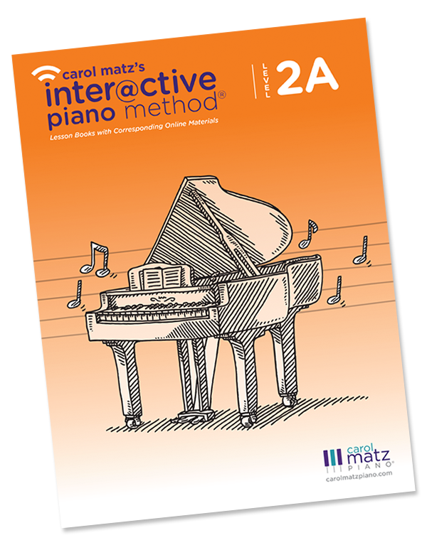 Level 2A - CAROL MATZ'S INTERACTIVE PIANO METHOD