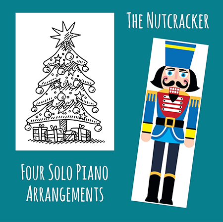 The Nut Cracker - Four Solo Piano Arrangments