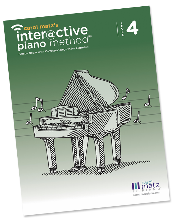 Carol Matz's Interactive Piano Method: Level 4 – For Intermediate Students
